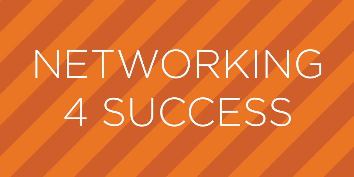 Networking 4 Success